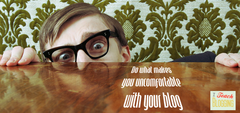 Do not be shy about blogging. Reach beyond your comfort zone and blog more often