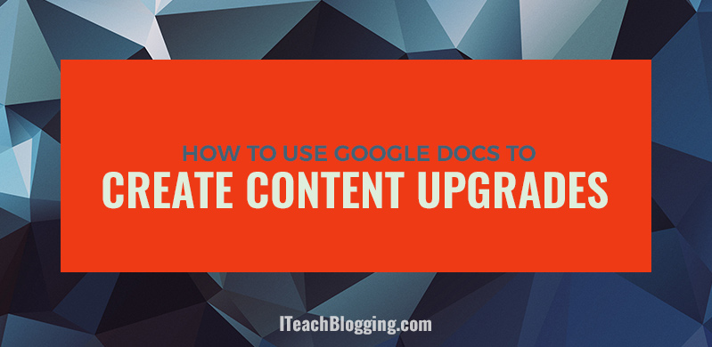 How to create a content upgrade giveaway