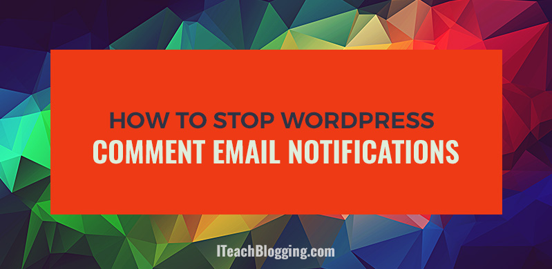 Stop WordPress Email Notifications