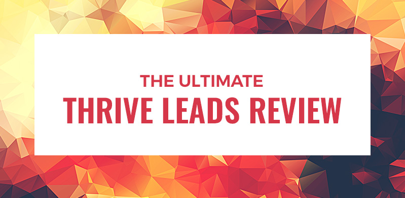 Thrive Leads Review