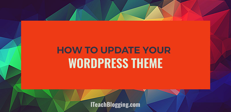 How To Update Your WordPress Theme