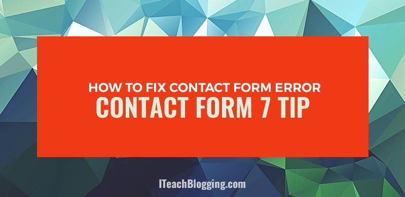 WordPress Tip: Contact Form 7 Configuration Error Fix https://www.iteachblogging.com/fix-contact-form-7-confirgiration-error/