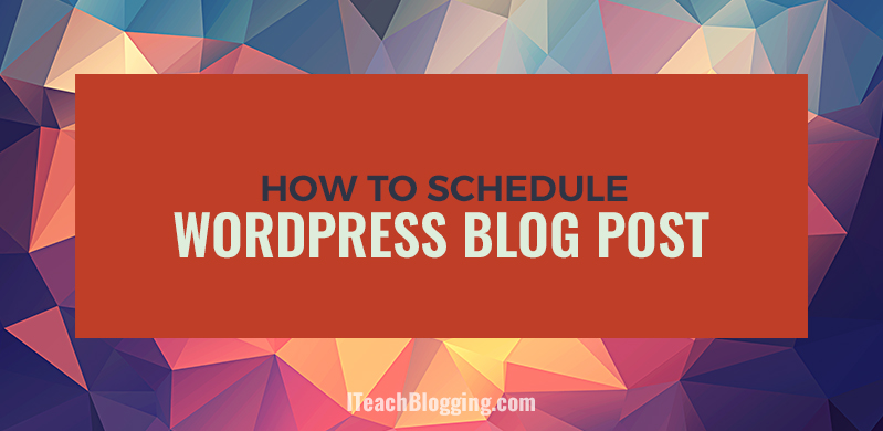 How to schedule a WordPress blog post for the future