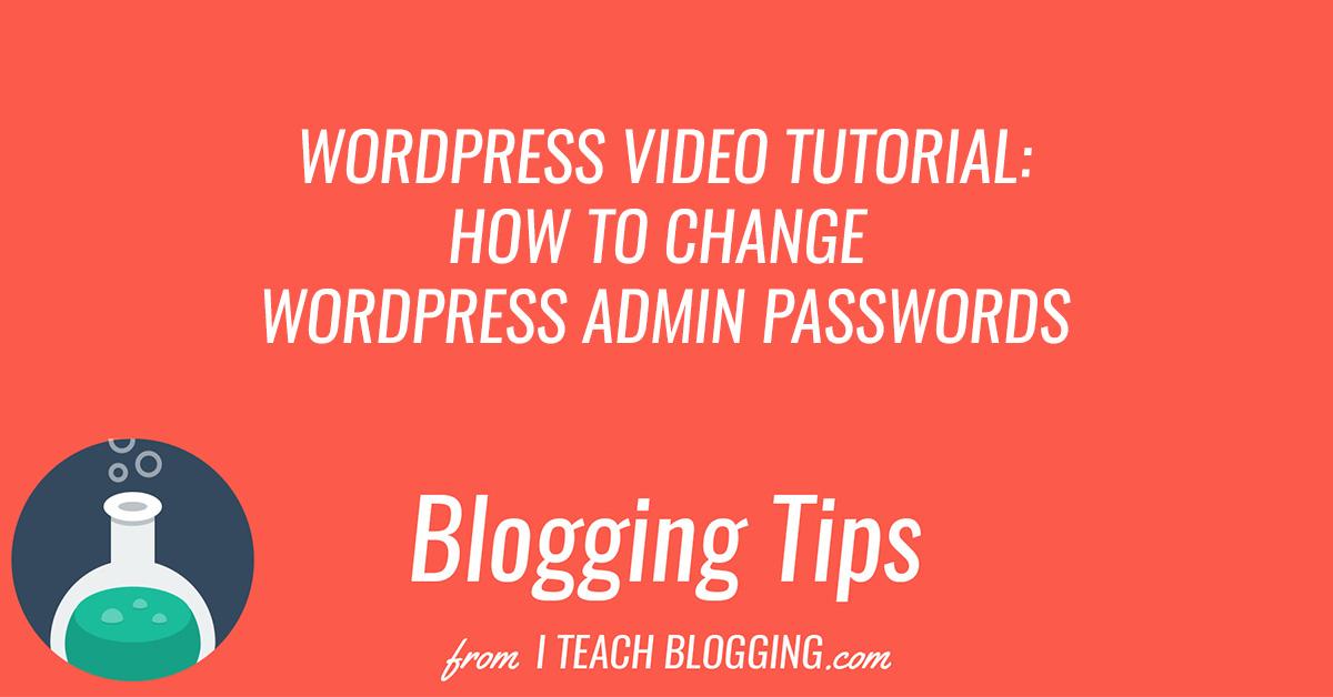 How To Change WordPress Admin Passwords