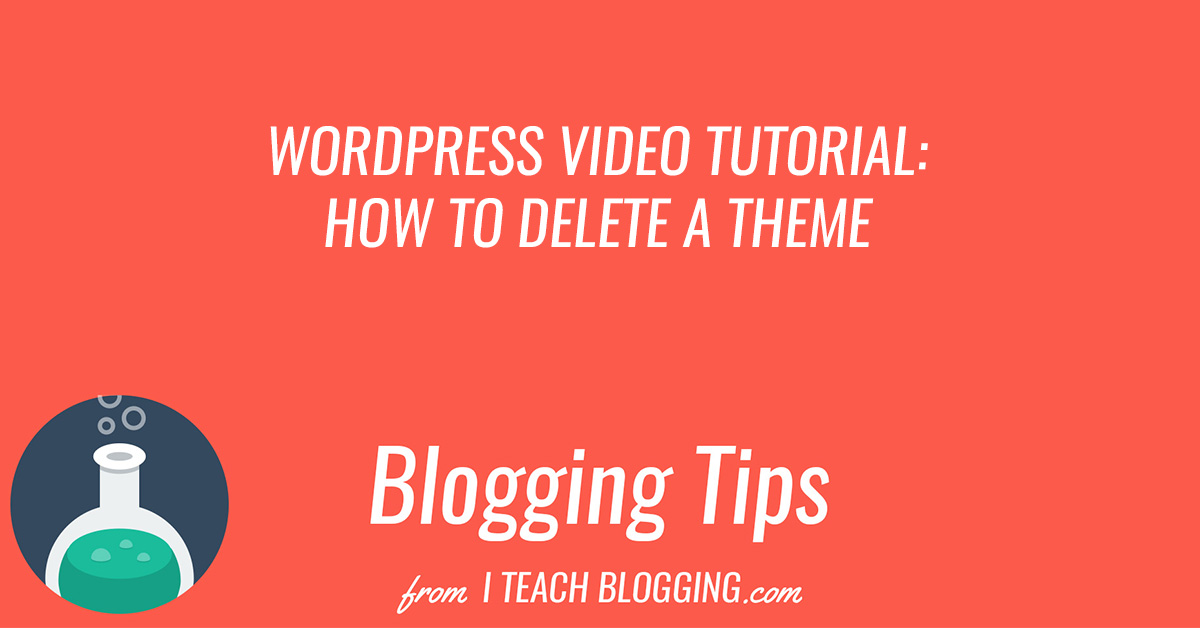 WordPress Tutorial: How To Delete A WordPress Theme