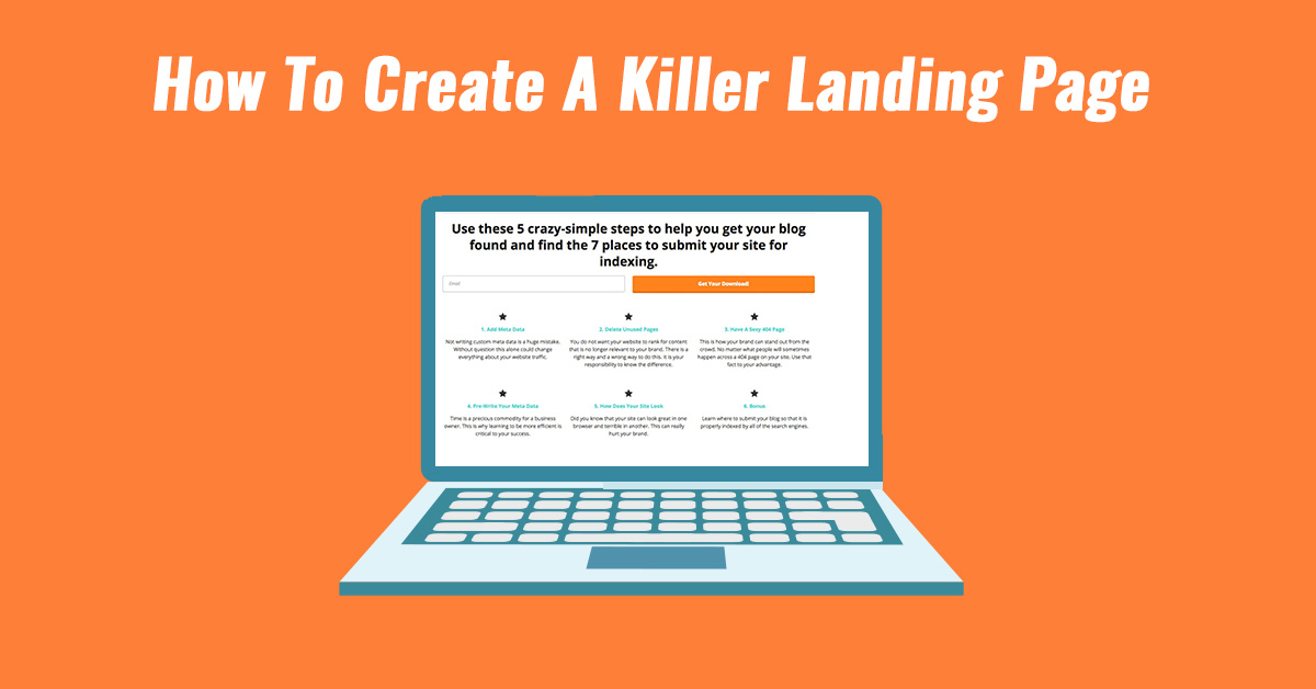 How To Create A Killer Landing Page