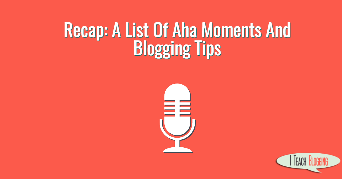 Recap of blogging tips and blogging mishaps