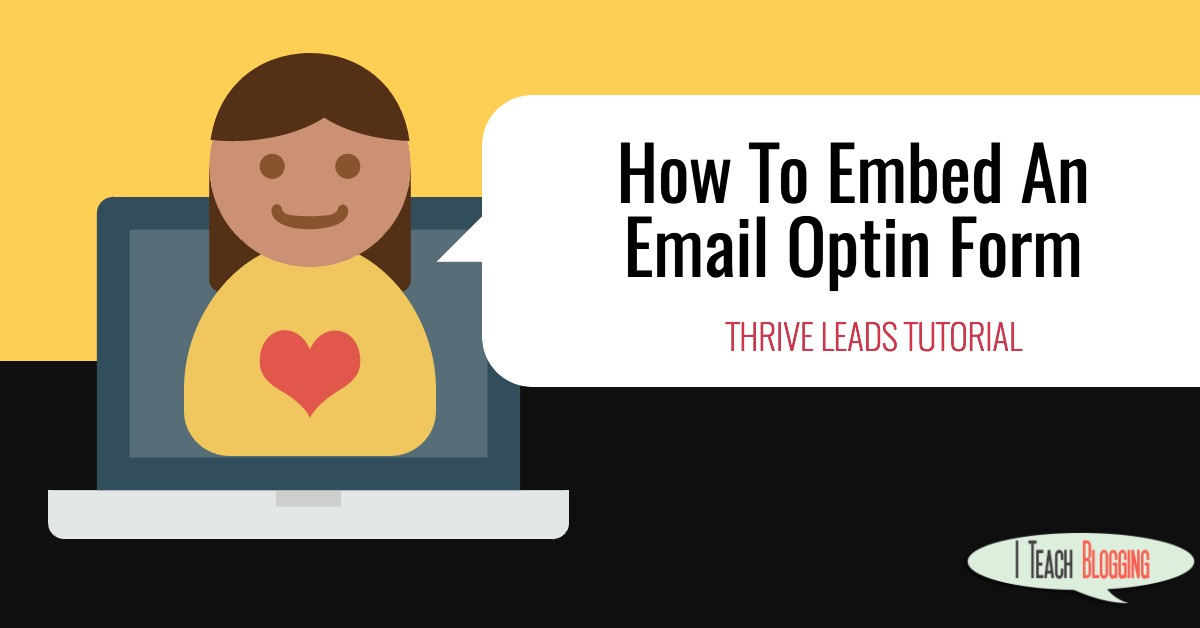 Thrive Leads Video Tutorial: How To Embed An Email Optin Form