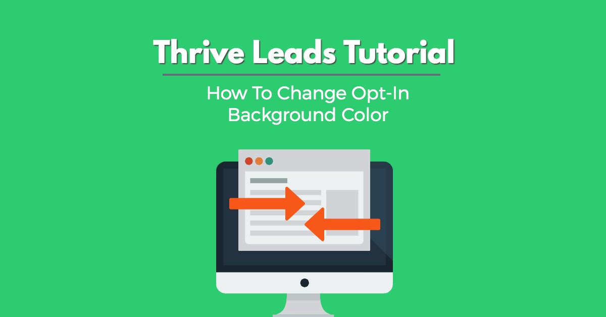 Thrive Leads Tutorial: How To Change Opt-In Background Color