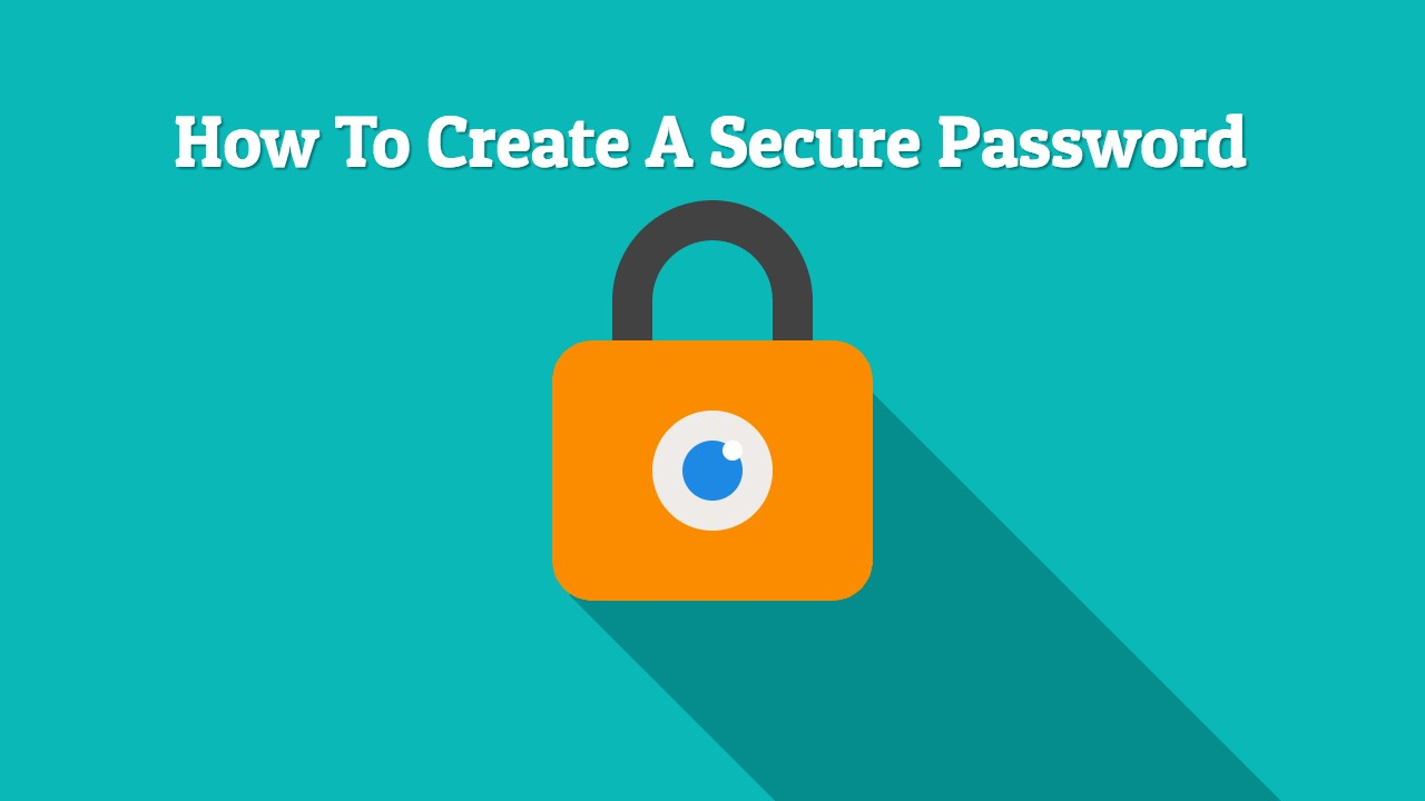 How To Easily Create A Secure Password